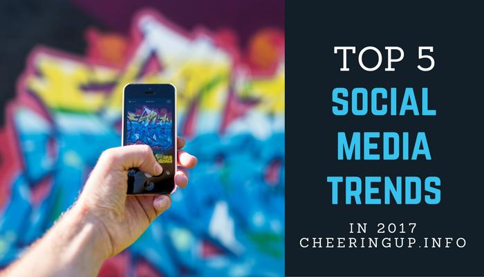 5-top-social-media-trends-2017
