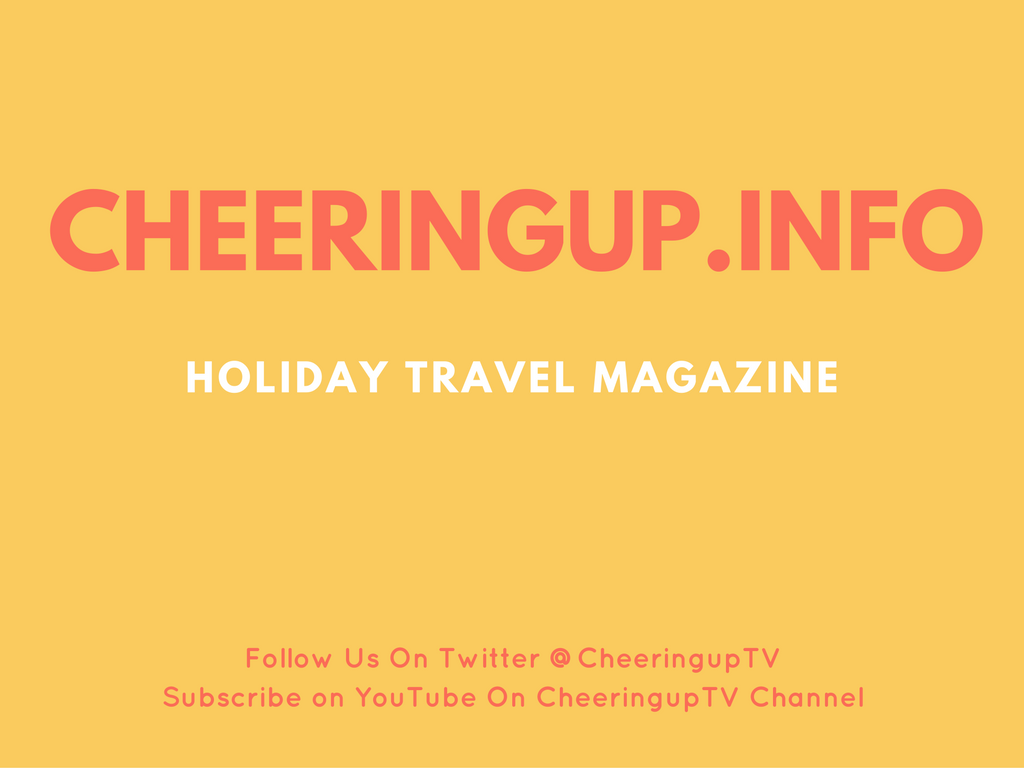 cheeringuptv holiday travel magazine