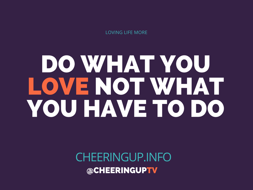 Do what you want articles and videos on cheeringup.info