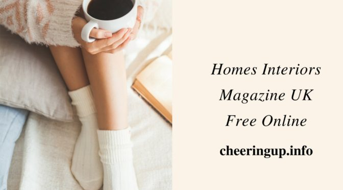Homes and Interiors Free Online Magazine