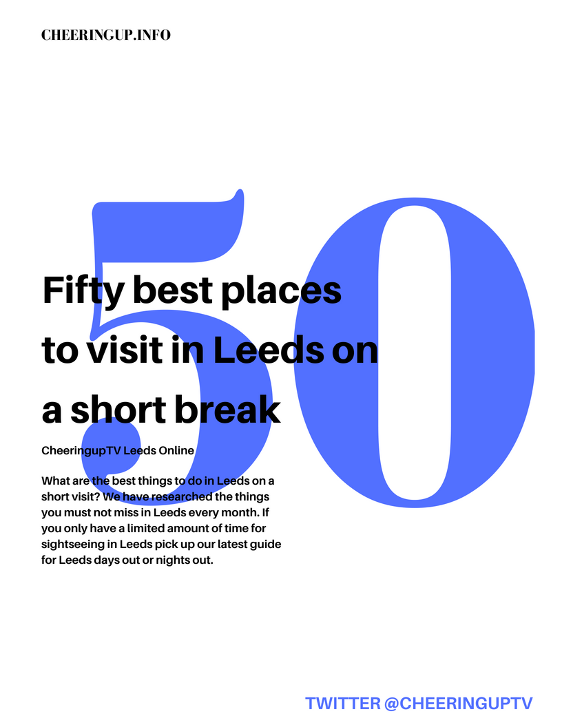 Things To Do In Leeds Places To Visit In Leeds